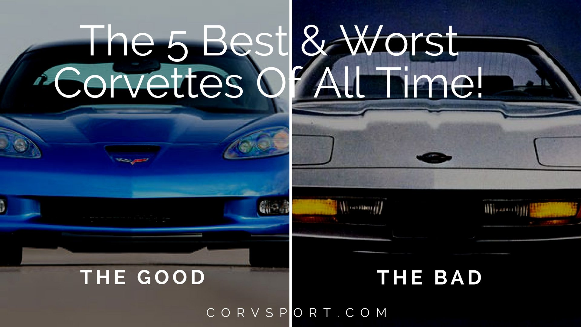 The 5 Best & Worst Corvettes of All Time! | CorvSport com