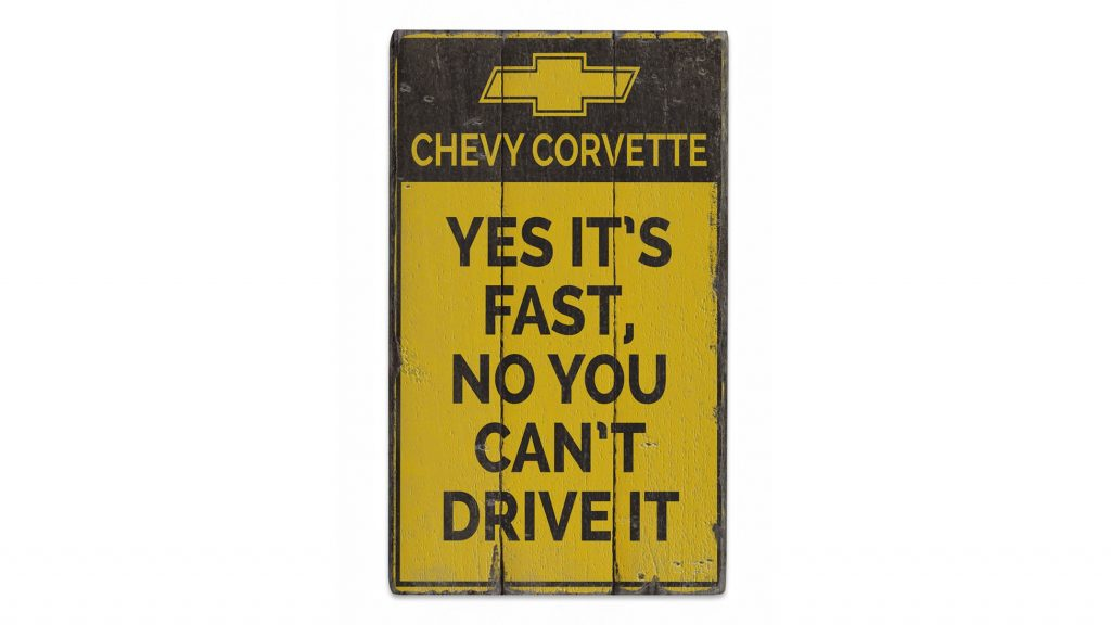 Corvette fast but you can't drive it garage sign
